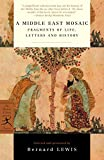 Lewis, Bernard: A Middle East Mosaic: Fragments of Life, Letters and History