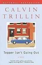 Tepper Isn't Going Out: A Novel by Calvin…