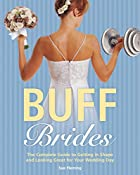 Buff Brides: The Complete Guide to Getting…