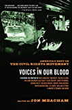 Meacham, Jon: Voices in Our Blood: America's Best on the Civil Rights Movement