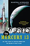 Ackmann, Martha: The Mercury 13: the True Story of Thirteen Women and the Dream of Space Flight