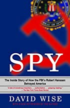 Spy: The Inside Story of How the FBI's…