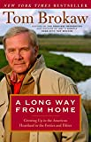 Tom Brokaw: A Long Way from Home: Growing Up in the American Heartland in the Forties and Fifties