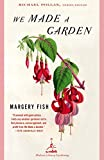 Margery Fish: We Made a Garden (Modern Library Gardening)