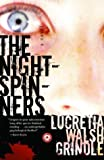 Grindle, Lucretia Walsh: The Nightspinners : A Novel