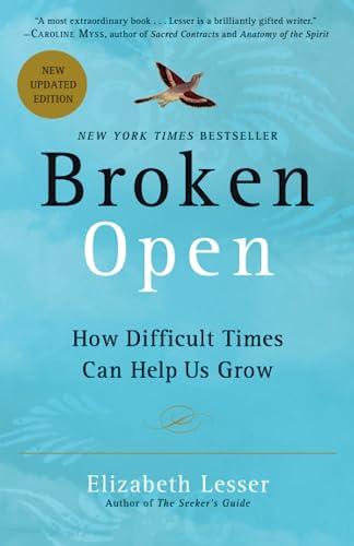 broken-open-how-difficult-times-can-help-us-grow