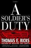 Ricks, Thomas E.: A Soldier's Duty: A Novel