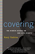 Covering: The Hidden Assault on Our Civil…