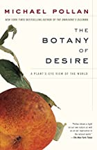 The Botany of Desire: A Plant's-Eye View of…
