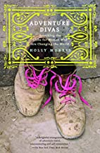 Adventure Divas: Searching the Globe for…