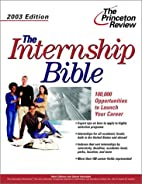 Internship Bible, 2003 Edition, The (Career…
