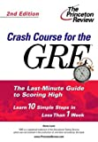 Princeton Review Publishing Staff: Crash Course for the GRE : The Last-Minute Guide to Scoring High