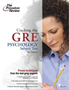 Cracking the GRE Psychology Subject Test,…