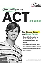 Crash Course for the ACT, 3rd Edition…