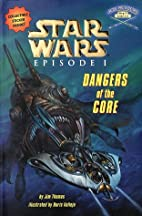 Star Wars: Episode I: Dangers of the Core by…