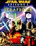 Windham, Ryder: Star Wars Episode 1: The Phantom Menace Movie Scrapbook
