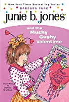 Junie B. Jones and the Mushy Gushy Valentime&hellip;