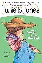 Junie B. Jones Has a Peep in Her Pocket by…
