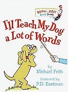 I'll Teach My Dog a Lot of Words…