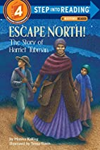 Escape North! The Story of Harriet Tubman by…