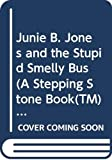 Park, Barbara: Junie B. Jones and the Stupid Smelly Bus (A Stepping Stone Book(TM))
