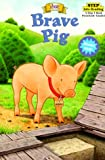 Corey, Shana: Brave Pig (Step into Reading, Step 1, paper)