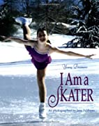 I Am a Skater (Young Dreamers) by Jane…