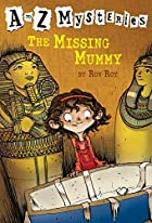 The Missing Mummy (A to Z Mysteries) by Ron…