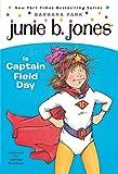 Park, Barbara: Junie B. Jones Is Captain Field Day (Junie B. Jones, No. 16)