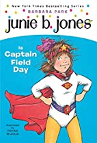Junie B. Jones Is Captain Field Day (Junie…