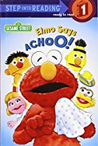 Elmo Says Achoo! by Sarah Albee