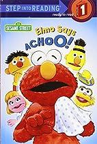 Elmo Says Achoo! by Sarah Albee