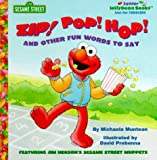 Sesame Street: Zip! Pop! Hop! And Other Fun Words to Say (Junior Jellybean Books(TM))