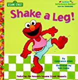 Sesame Street: Shake A Leg! (Junior Jellybean Books(TM))