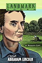 Landmark Books: Meet Abraham Lincoln by…