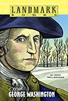 Landmark Books: Meet George Washington by…