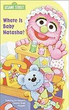 Where is Baby Natasha? (Sesame Street) by…