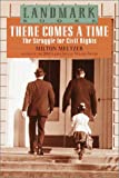 Meltzer, Milton: There Comes a Time: The Struggle for Civil Rights (Landmark Books)