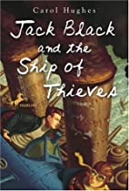 Jack Black and the Ship of Thieves by Carol…