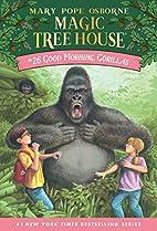 Magic Tree House #26: Good Morning, Gorillas…