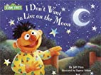 I Don't Want to Live on the Moon (Sesame…