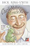 King-Smith, Dick: Charlie Muffin's Miracle Mouse