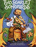 Two Scarlet Songbirds: A Story of Anton…