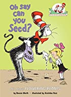 Oh Say Can You Seed?: All About Flowering…