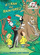 If I Ran the Rain Forest: All About Tropical…