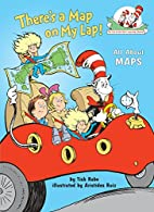 There's a Map on My Lap!: All About Maps by…