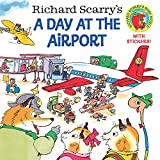 Scarry, Richard: Richard Scarry&#39;s a Day at the Airport