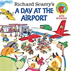 Richard Scarry's A Day at the Airport…