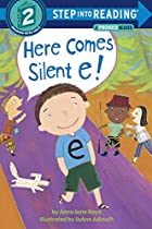 Here Comes Silent E! by Anna Jane Hays