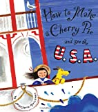 How to Make a Cherry Pie and See the U.S.A…